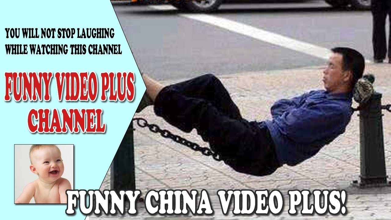 Top Funny Videos: Funny China Plus - Part 2