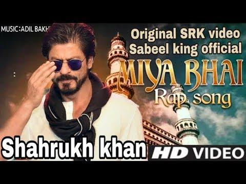 #MIYA BHAI Rap SRK Original Song  #Hyderabadi Rap Song  | RUHAN ARSHAD    SABEEL KING ShahRukh Khan