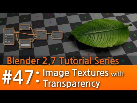 Blender 2.7 Tutorial #47 : Image Textures with Transparency #b3d