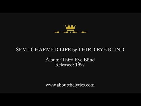 Third Eye Blind by Semi Charmed Life Lyrics & Song Facts - About The Lyrics