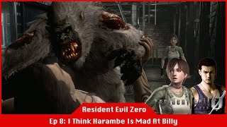 I Think Harambe Is Mad At Billy Coen - Resident Evil 0 [#08] [LiveStream]