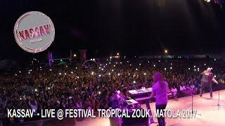 ZOUK - KASSAV' - LIVE @FESTIVAL TROPICAL ZOUK 2017 MATOLA
