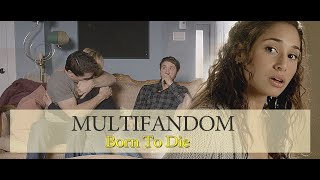 multifandom II Born To Die II