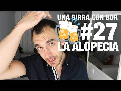 Ser Calvo No Está Tan Mal | La Alopecia - Una Birra Con Bor #27