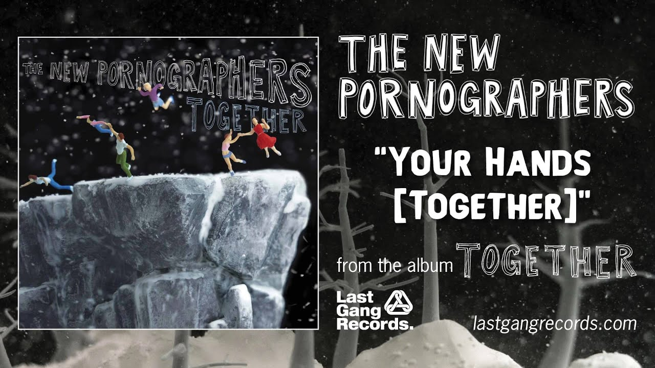the-new-pornographers-your-hands-together-lastgangradio