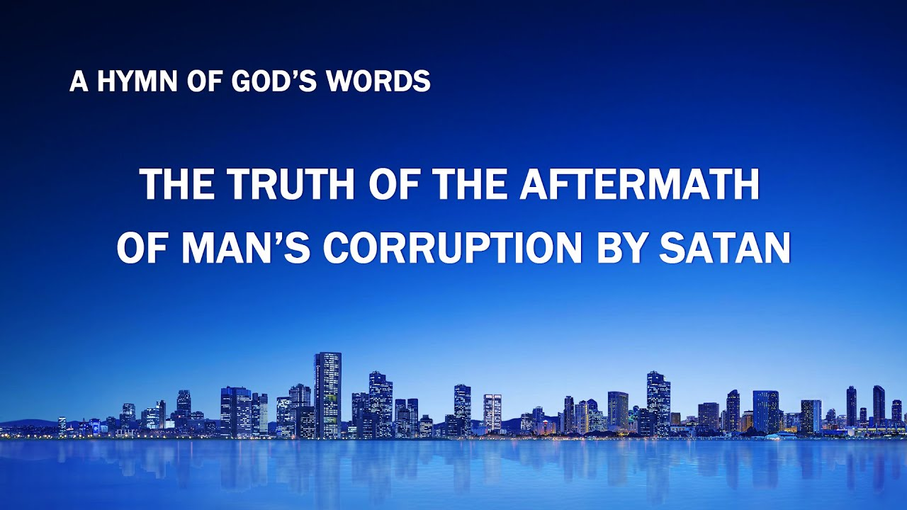"""""""The Truth of the Aftermath of Man's Corruption by Satan"""" 