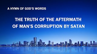 """The Truth of the Aftermath of Man's Corruption by Satan"" 