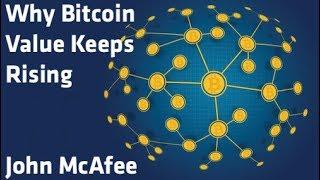 """Why Bitcoin Value Keeps Rising"" - John McAfee"