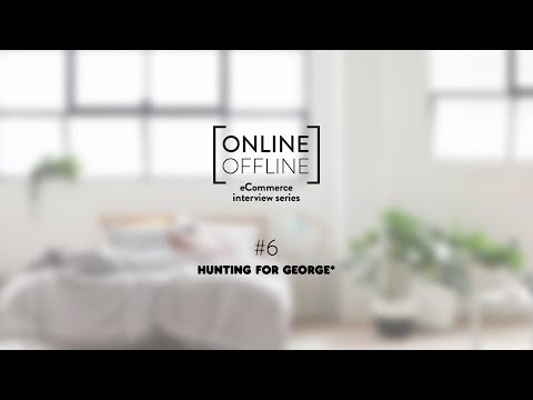 Online Offline #6 - eCommerce interview with retailer Hunting for George