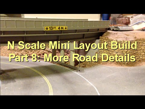 N Scale Mini Layout Build Part 8: Road Details
