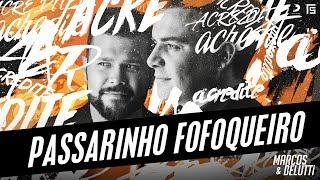 Marcos e Belutti - Passarinho Fofoqueiro | #Acredite