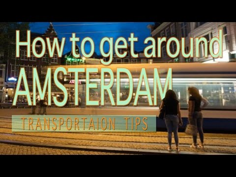 How to get around Amsterdam: Transportation Tips