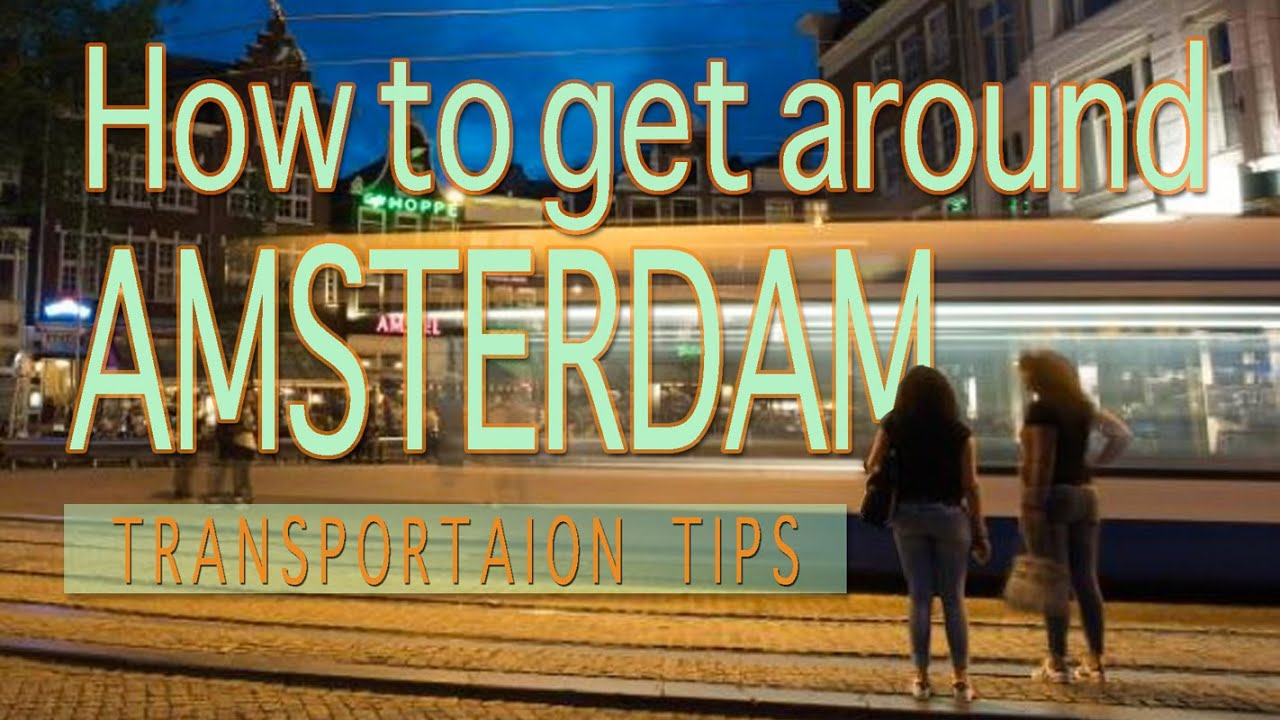 How to get around Amsterdam Transportation Tips  YouTube