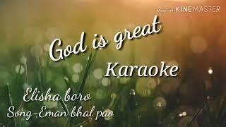 Eman bhal pao Assamese christian song KARAOKE by Elisha boro