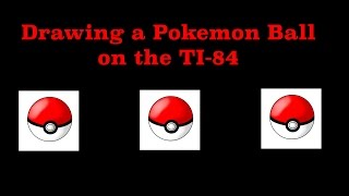 How to Draw a Pokemon Ball on the TI-84 Plus CE
