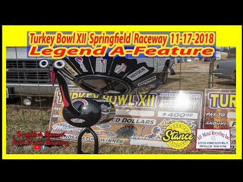 Legends - A Feature - Turkey Bowl XII Springfield Raceway 11-17-2018