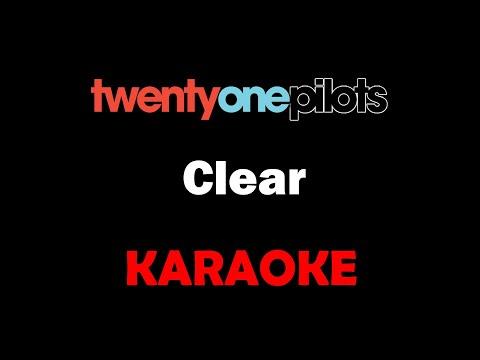 Twenty One Pilots - Clear (Karaoke)