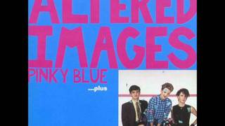 Altered Images - Think That It Might