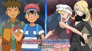 Pokemon Sun and Moon: Trainer Ash and Brock Vs Trainer Dawn and Champion Cynthia