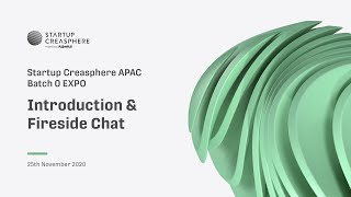 APAC Summit 2020 Day 2 - Startup Creasphere APAC: Introduction and Fireside Chat