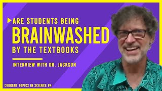 STUDENTS being BRAINWASHED? Evolutionary Textbooks Inaccuracies | Interview with Dr. Charles Jackson