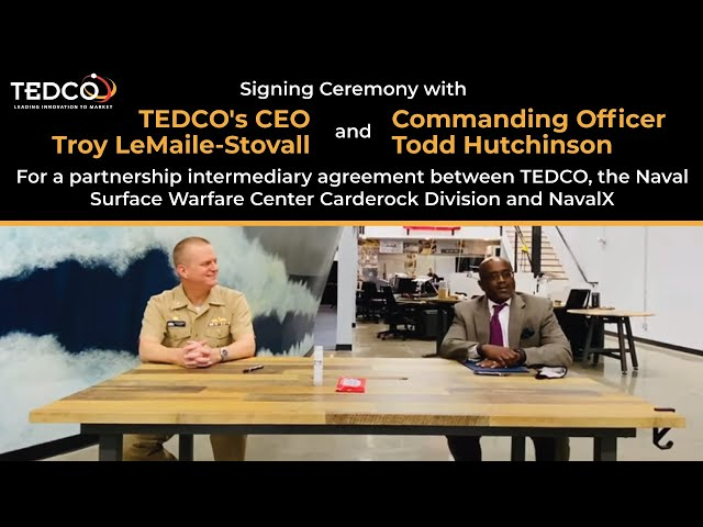 Signing Ceremony with TEDCO's CEO Troy LeMaile-Stovall for Maryland's PIA at the NavalX