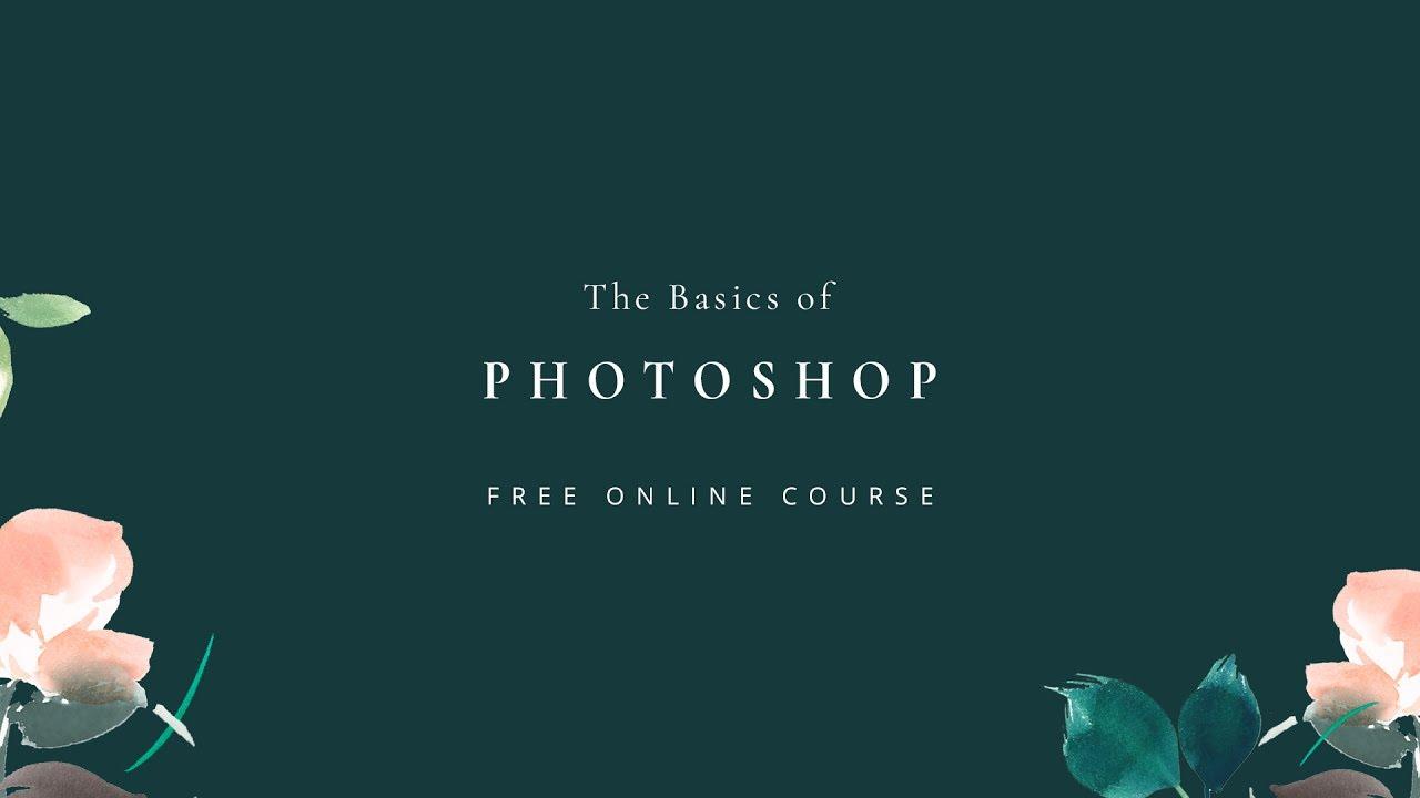 The basics of photoshop trailer free online course learn the basics of photoshop trailer free online course learn photoshop free beginners tutorials baditri Choice Image