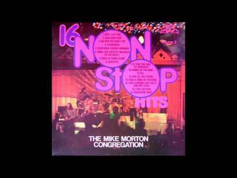 The Mike Morton Congregation - 16 Non Stop Hits Volume 2 (Side 1) - 1972 - 33 RPM