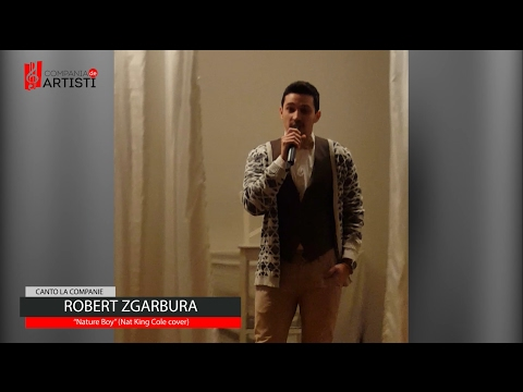 Canto la Companie - Robert Zgarbura, Nature Boy (Nat King Cole Cover)