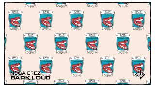 Noga Erez - Bark Loud (Official Visualiser)