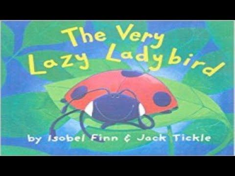 The Very Lazy Ladybird | Ladybug