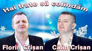 Hai frate sa colindam - Fratii Crisan - Colinde noi 2019
