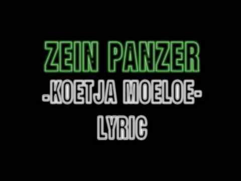 ZEIN PANZER - KOETJA MOELOE (LIRIK)