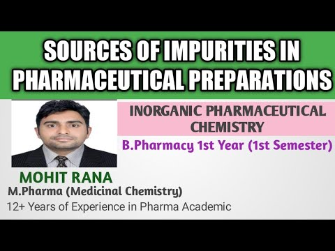 Sources of impurities in pharmaceutical preparations