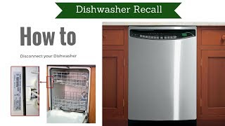 Dishwasher Recall- How to Disconnect your Dishwasher