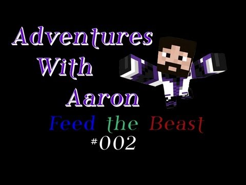 Adventures with Aaron: Let's Play FTB 002