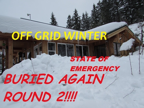 STATE OF EMERGENCY OFF GRID WINTER STORM: BURIED AGAIN!! ROUND TWO!