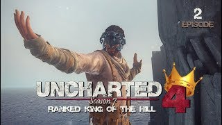 Uncharted 4 Ranked King of the Hill | Season 7 (Episode 2)