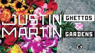 Justin Martin - Ghettos & Gardens