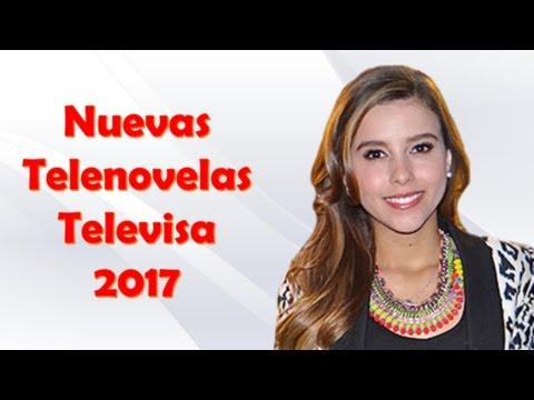 Nuevas novelas Televisa 2017