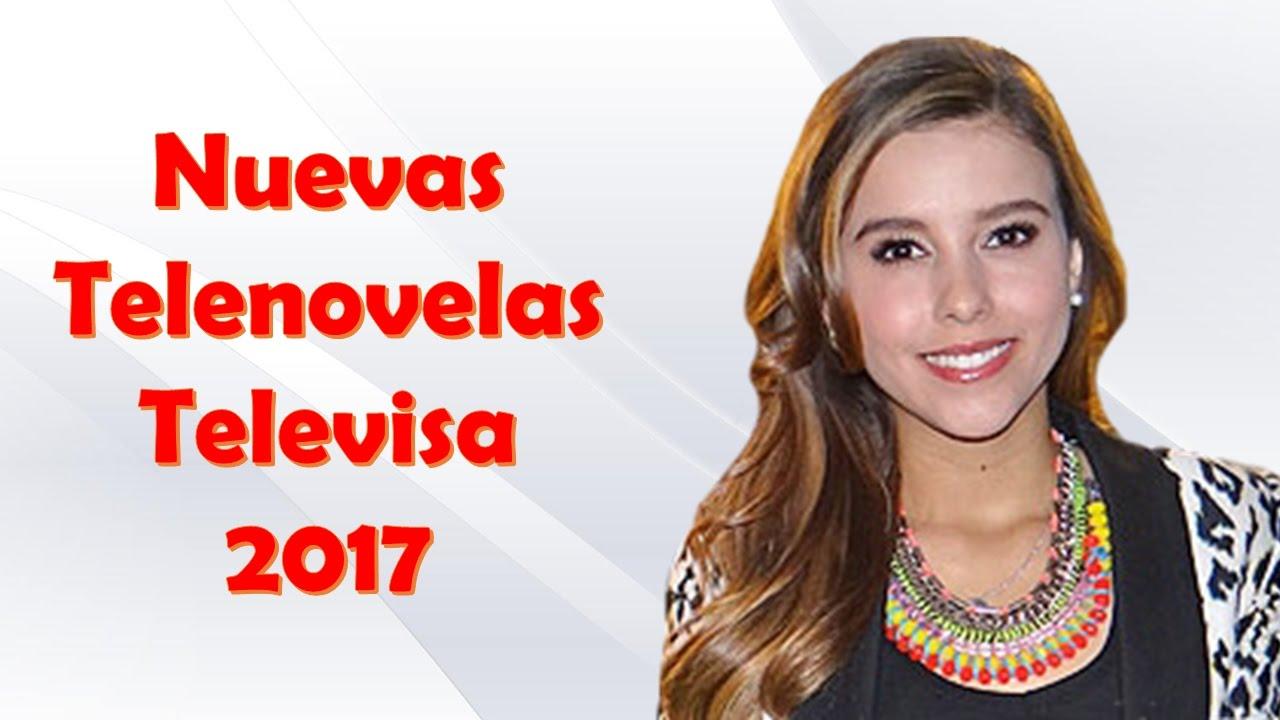 Nuevas Novelas Televisa 2017 Youtube