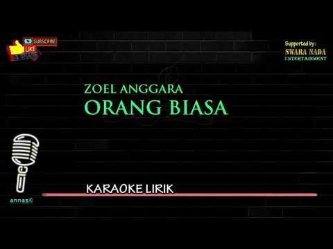 Zoel Anggara - Orang Biasa | Karaoke Lirik