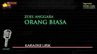 Orang Biasa - Karaoke Lirik | Zoel Anggara