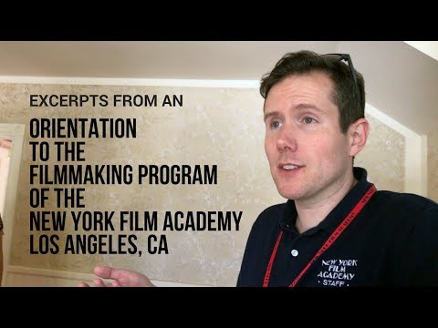 Excerpts from an Orientation to the Filmmaking Program of the New York Film Academy, Los Angeles, CA