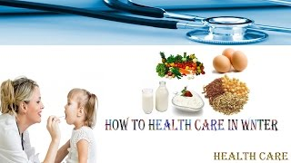 How to Winter Health Care| Tips for health