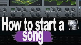 How to Start a Song (+Project File!)