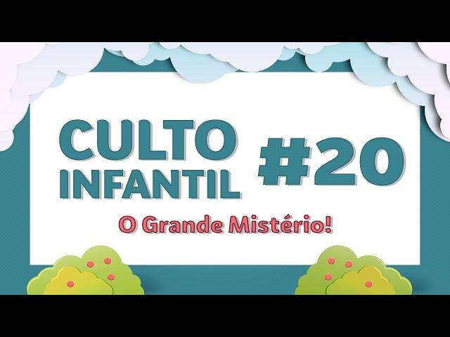 Culto Infantil - O Grande Mistério!  02/08/2020