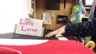 Love Letter/mihimaru GT(piano) 映画「猿ロック THE MOVIE」の主題歌♪ 活動休止中なんですよね・・・mihimaru GT すごく大好きで、いろんな場面で元気をもらう曲 ...