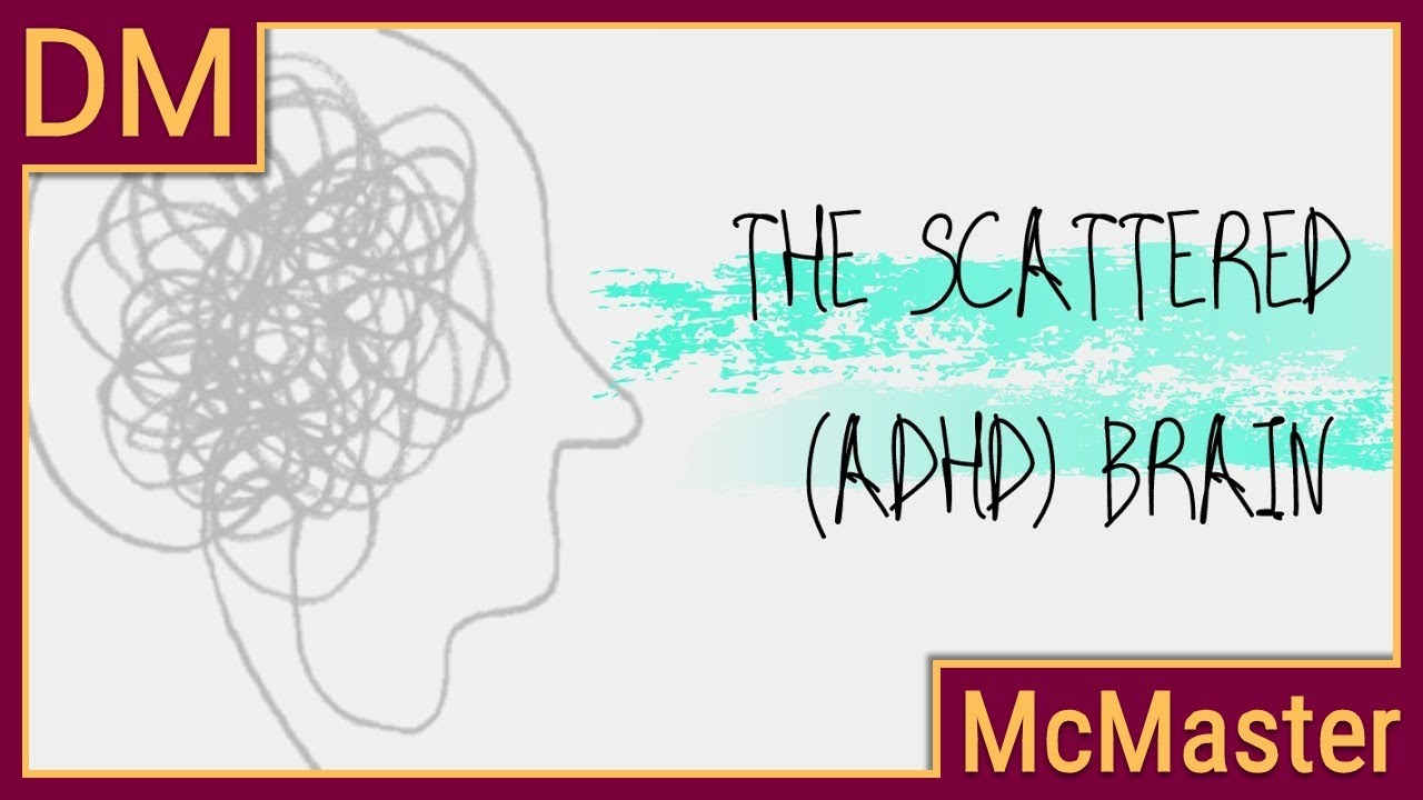 Understanding The Scattered Adhd Brain Youtube