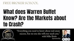 Free Broker School:  What does Warren Buffet Know? Are the Markets about to Crash?